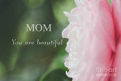 Photograph - Mom You Are Beautiful by Andrea Anderegg