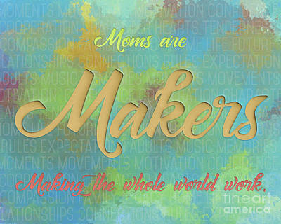 Digital Art - Moms Are Makers by David Chalker