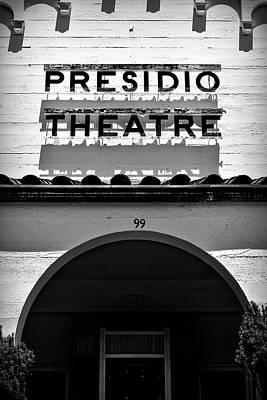 Photograph - Monochrome Presidio Theatre by Greg McLain