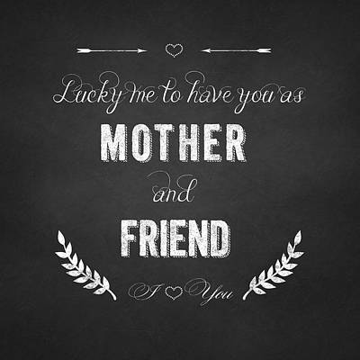 Mother And Friend Chalkboard Typography Art Print by Georgeta Blanaru