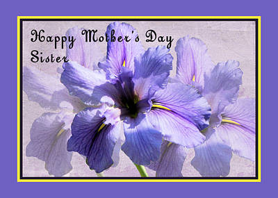 Photograph - Mother's Day Card For Sister by Rosalie Scanlon