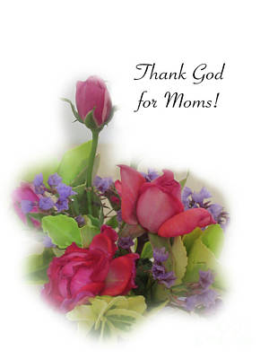 Photograph - Thank God For Moms - Card Number 002 By Claudia Elllis by Claudia Ellis