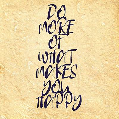 Accomplish Painting - Motivational - Do More Of What Makes You Happy 2 by Celestial Images