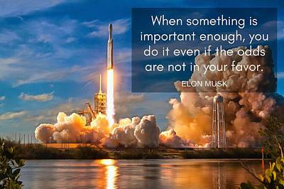Photograph - Motivational Elon Musk Quote Falcon Heavy Rocket Launch by Matthias Hauser