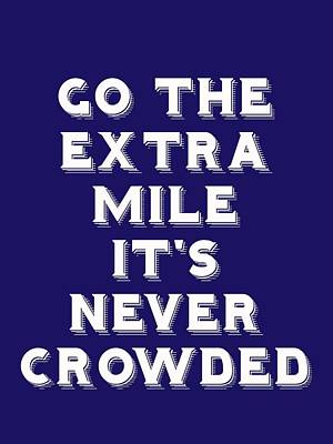 Motivational - Go The Extra Mile It's Never Crowded A Art Print