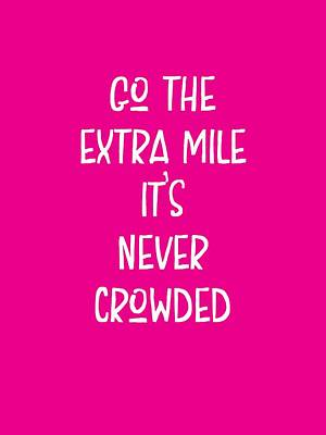 Motivational - Go The Extra Mile It's Never Crowded C Art Print