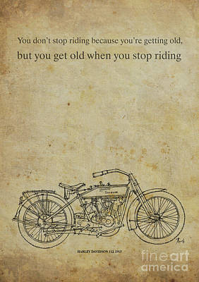 Motorcycle Quote. You Don't Stop Riding Because... Art Print by Pablo Franchi