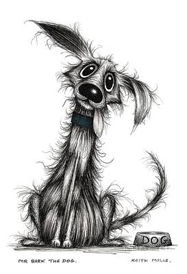 Skinny Puppy Drawing - Mr Bark The Dog by Keith Mills
