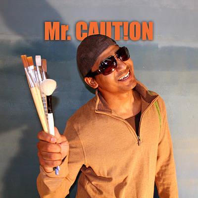 Photograph - Mr Caution Self by Mr Caution