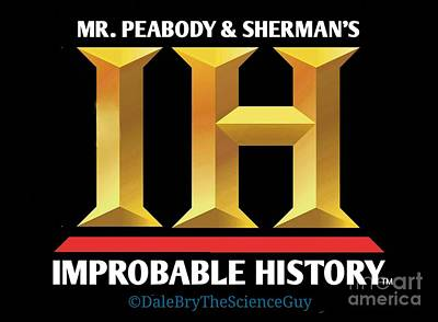 Mr. Peabody And Sherman's Improbable History Art Print