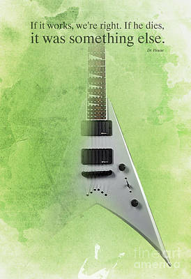 Dr House Inspirational Quote And Electric Guitar Green Vintage Poster For Musicians And Trekkers Print by Pablo Franchi