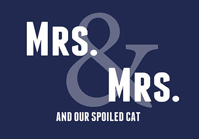 Weddings Digital Art - Mrs And Mrs And Cat- Blue by Linda Woods