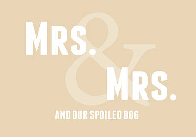 Kitchen Digital Art - Mrs And Mrs And Dog- Sand by Linda Woods