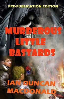Digital Art - Murderous Little Bastards by Ian  MacDonald