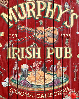 Winery Signs Photograph - Murphy's Irish Pub - Sonoma California - 5d19290 by Wingsdomain Art and Photography