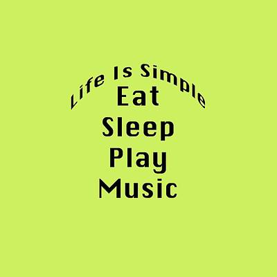 Photograph - Music Eat Sleep Play Music 5508.02 by M K Miller