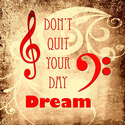 Photograph - Music Photograph Dont Quit Your Day Dreams 5240.02 by M K Miller