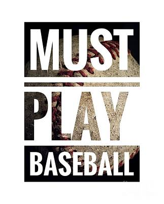 Photograph - Must Play Baseball Typography by Leah McPhail