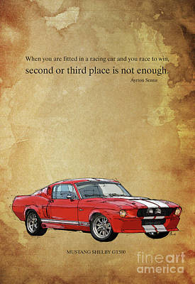 Mustang Gt500, Ayrton Senna Inspirational Quote Handmade Drawing Vintage Background Art Print