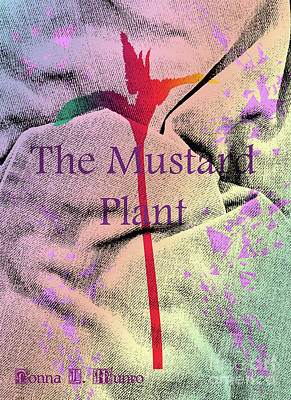 Digital Art - Mustard Plant by Donna L Munro