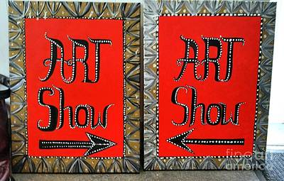 Painting - My Art Show Signs by Janine Riley