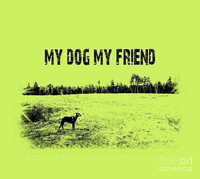 My Dog My Friend Art Print