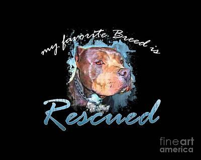 Digital Art - My Favorite Breed Is Rescue Watercolor 2 by Tim Wemple