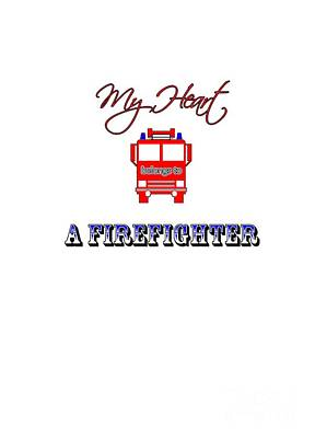 Digital Art - My Heart Belongs To A Firefighter by Judy Hall-Folde