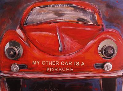 Painting - My Other Car Is A Porsche by Lucy Matta - lulu