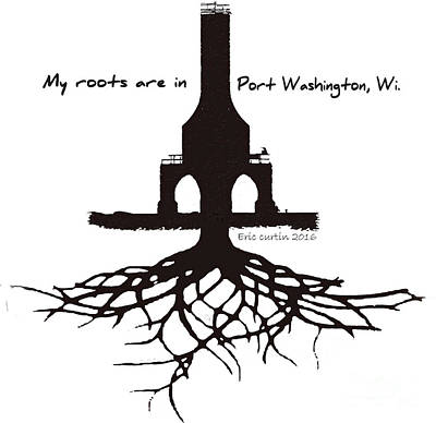 Port Town Digital Art - My Roots Are In Port Washington,wi by Eric Curtin