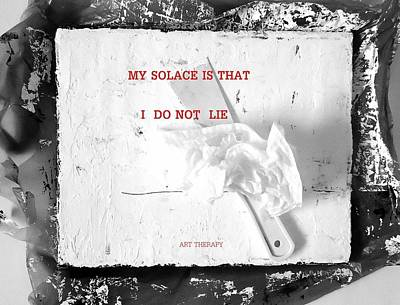 Painting - My Solace Is That I Do Not Lie by VIVA Anderson