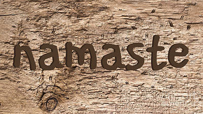 Old Signs Photograph - Namaste Sign Rough Wood Background by Edward Fielding