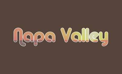 Napa Valley Vineyard Digital Art - Napa Valley by Brian's T-shirts