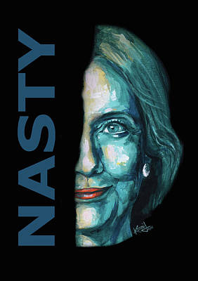 Digital Art - Nasty - Hillary Clinton by Konni Jensen