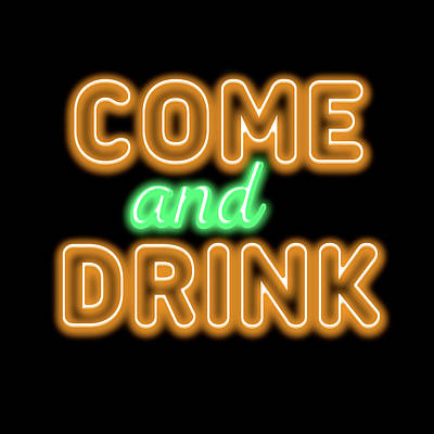 Mixed Media - Neon Come And Drink by Gina Dsgn