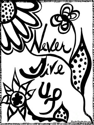 Drawing - Never Give Up by Rachel Maynard