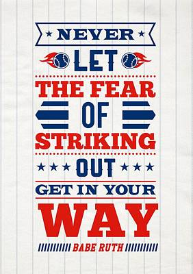 Spirits Digital Art - Never Let The Fear Of Striking Out Get In Your Way Quotes Poster by Lab No 4