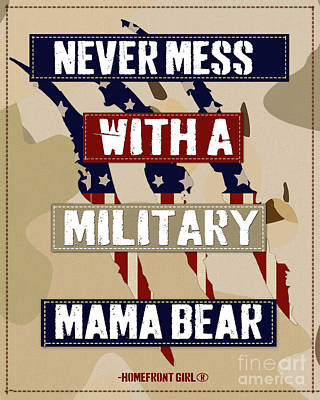 Digital Art - Never Mess With A Military Mama Bear by Gaby Juergens
