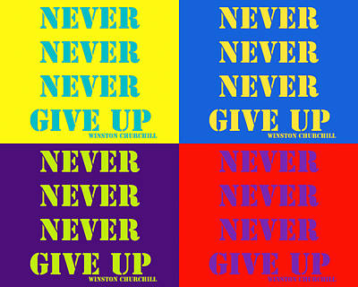 Photograph - Never Never Never Give Up Pop Art Quotes by Keith Webber Jr