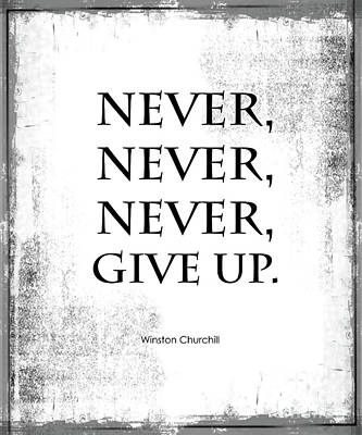 Never Never Never Give Up Quote Print by Kate McKenna