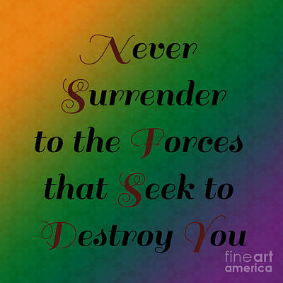 Digital Art - Never Surrender/inspirational # 1   by Alisha at AlishaDawnCreations