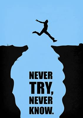 Business Digital Art - Never Try Never Know Business Quotes Poster by Lab No 4