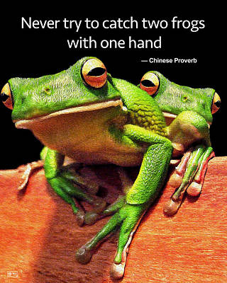 Digital Art - Never Try To Catch Two Frogs With One Hand by Jim Pavelle