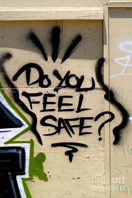 Photograph - New Orleans Graffitti Social Messges Speak Loud And Clear Do You Feel Safe by Michael Hoard