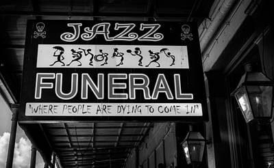 Jazz Band Photograph - New Orleans Jazz Funeral Sign In Black And White by Chrystal Mimbs