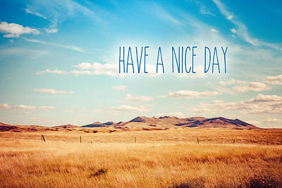 Have A Nice Day Photograph - Have A Nice Day by Debi Bishop