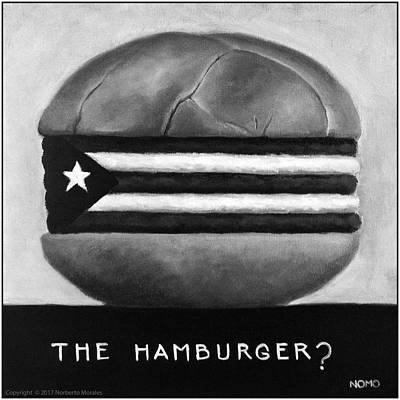 The Hamburger? Original by Norberto Morales