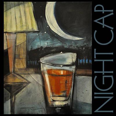Nightcaps Painting - Nightcap Poster by Tim Nyberg