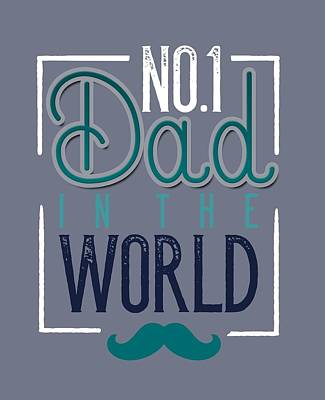 Digital Art - No. 1 Dad In The World by Christopher Meade