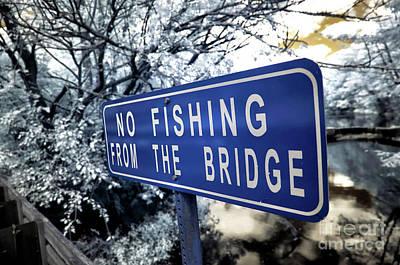 Photograph - No Fishing From The Bridge by John Rizzuto